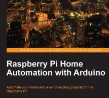 Raspberry Pi Home Automation with Arduino – 2013 -E-book